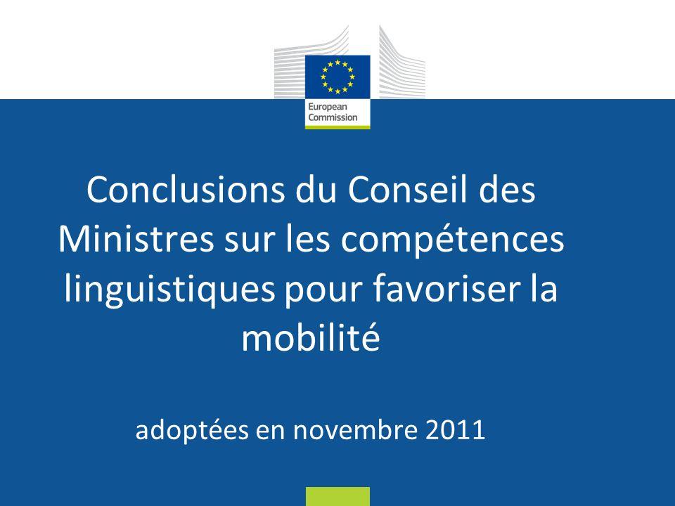 Date: in 12 pts Conclusions du Conseil des Ministres sur les compétences linguistiques pour favoriser la mobilité adoptées en novembre 2011