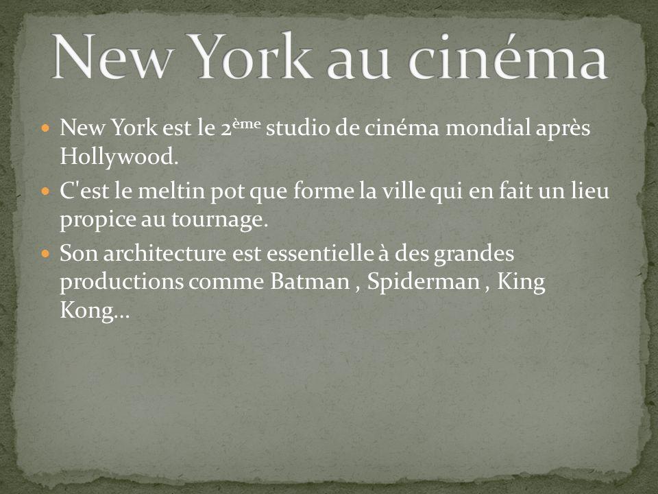 New York est le 2 ème studio de cinéma mondial après Hollywood.
