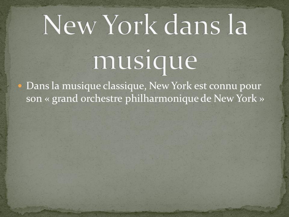 Dans la musique classique, New York est connu pour son « grand orchestre philharmonique de New York »
