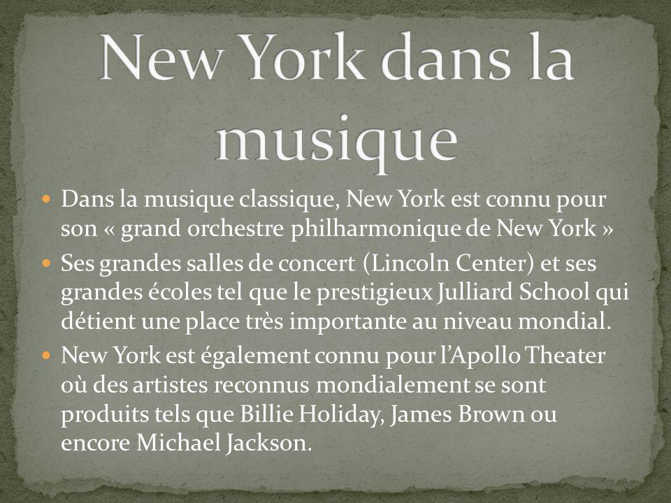 Dans la musique classique, New York est connu pour son « grand orchestre philharmonique de New York » Ses grandes salles de concert (Lincoln Center) et ses grandes écoles tel que le prestigieux Julliard School qui détient une place très importante au niveau mondial.