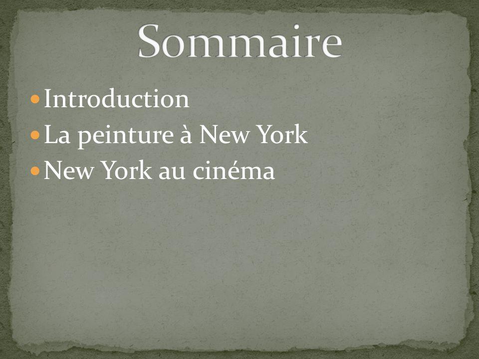 Introduction La peinture à New York New York au cinéma