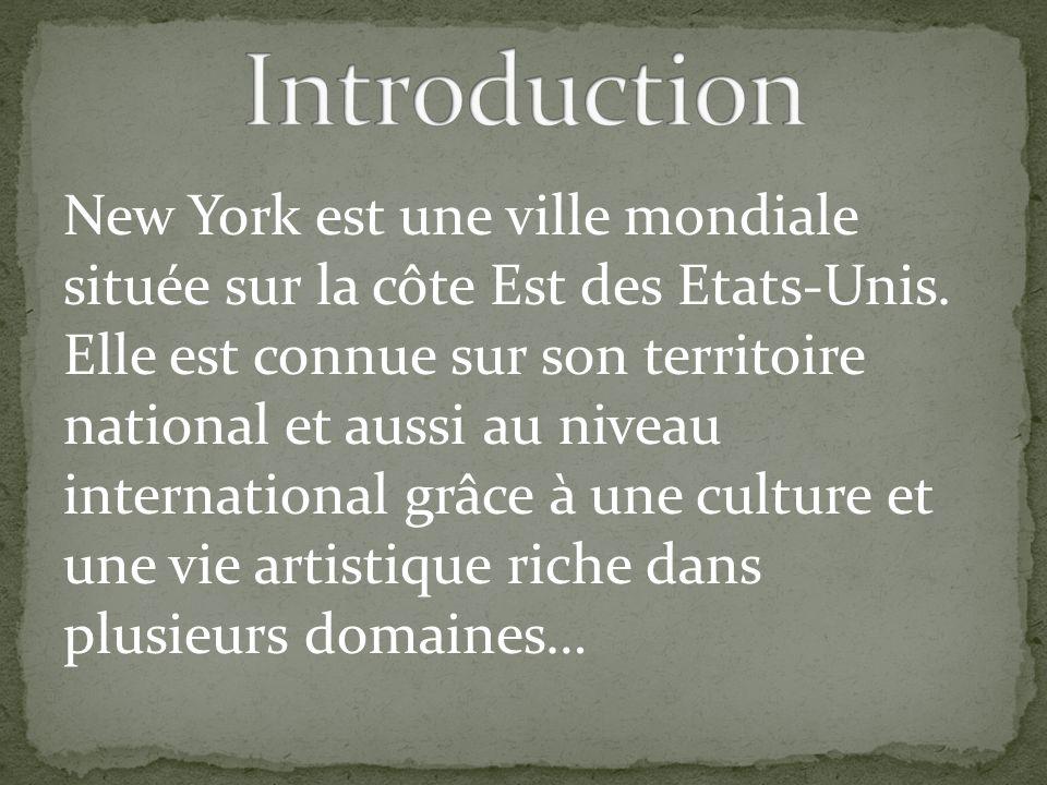 New York est une ville mondiale située sur la côte Est des Etats-Unis.