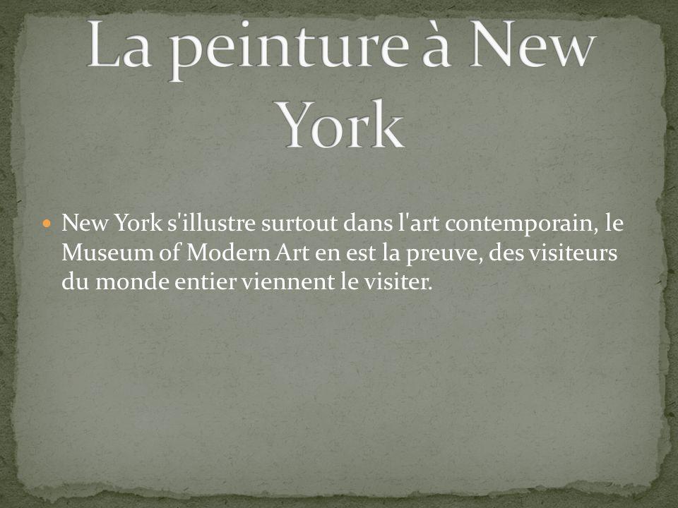 New York s illustre surtout dans l art contemporain, le Museum of Modern Art en est la preuve, des visiteurs du monde entier viennent le visiter.