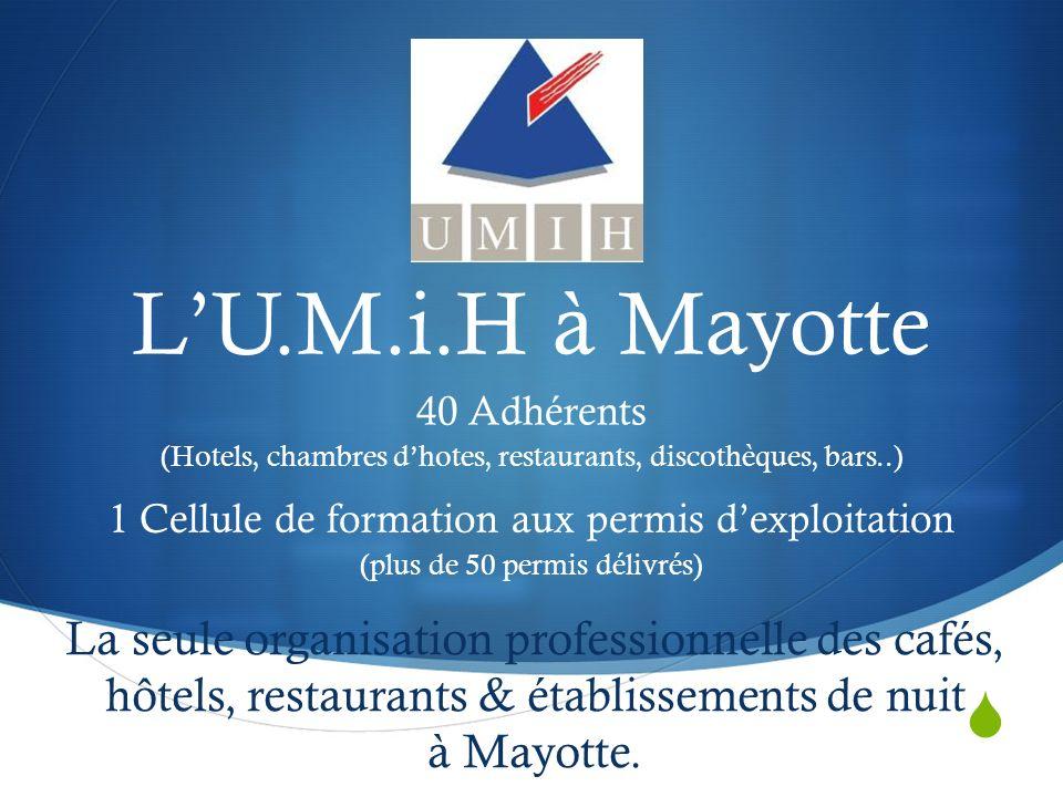 LU.M.i.H à Mayotte La seule organisation professionnelle des cafés, hôtels, restaurants & établissements de nuit à Mayotte.