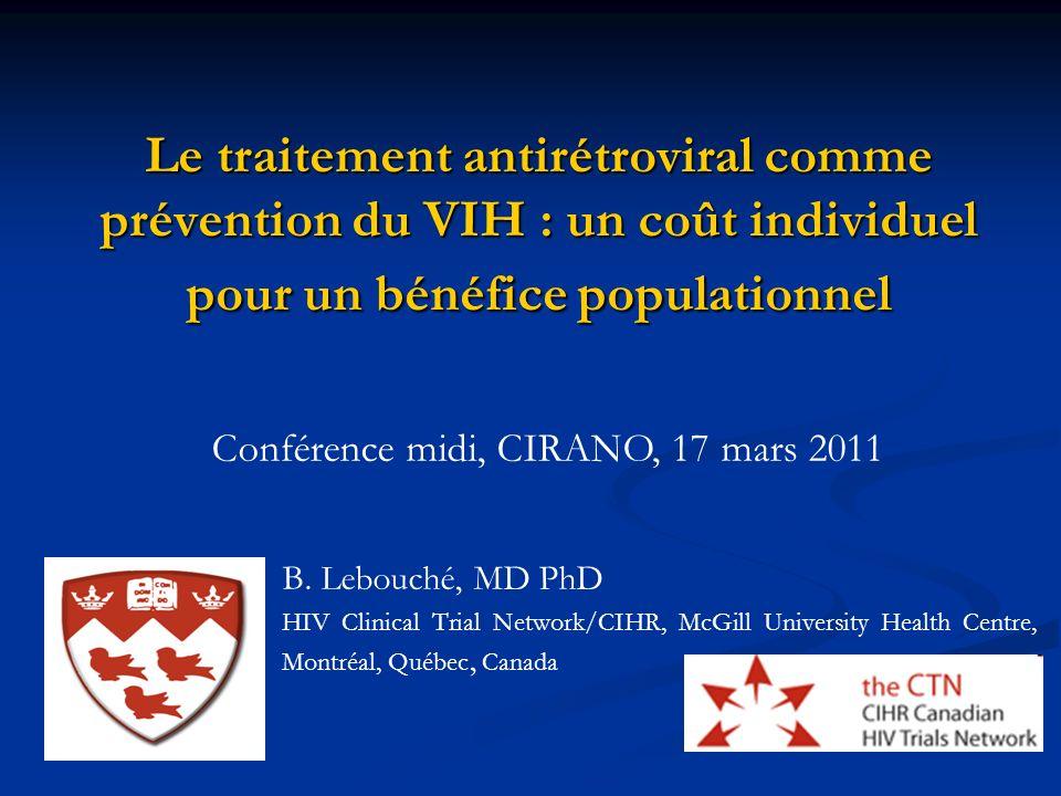 Conclusion (1) Niveau population: généralisation du dépistage et le TTT ARV précoce : devrait réduire lincidence du VIH.