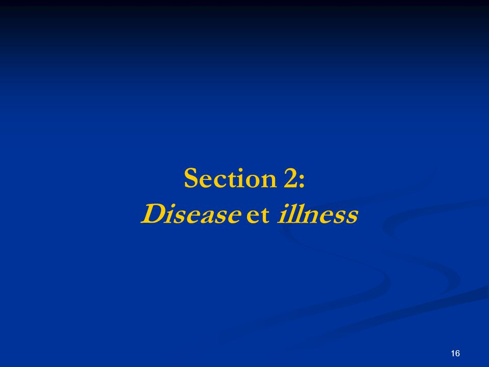 16 Section 2: Disease et illness