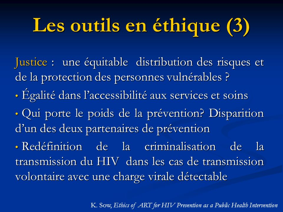 Les outils en éthique (3) Justice : une équitable distribution des risques et de la protection des personnes vulnérables .