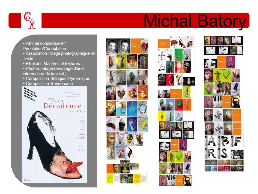 Michal Batory Affiche conceptuelle= Dénotation/Connotation Association Image photographique et Texte. Effet des Matières et textures Photomontage (ava