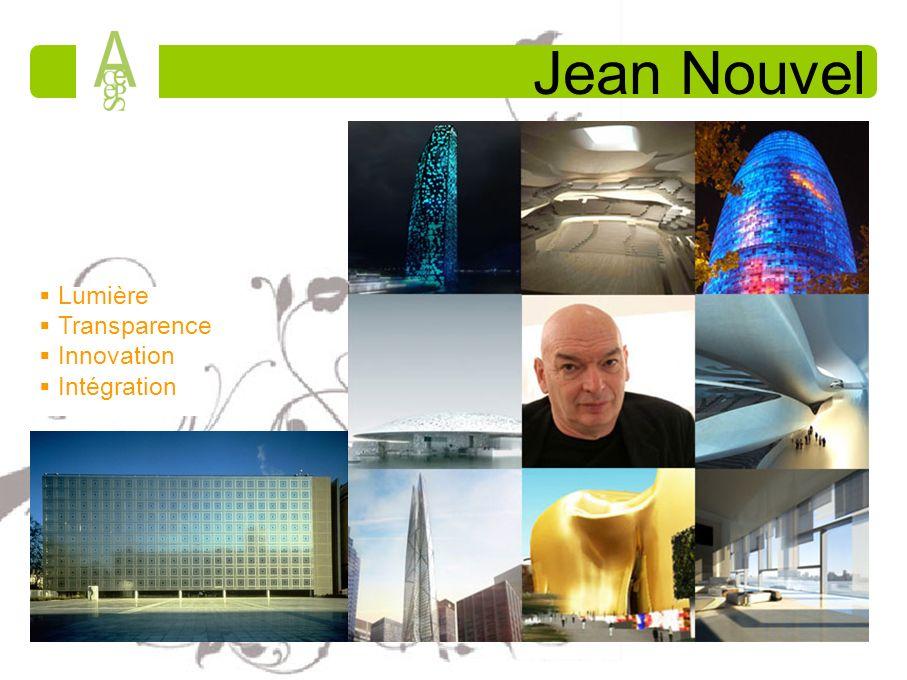 Jean Nouvel Lumière Transparence Innovation Intégration
