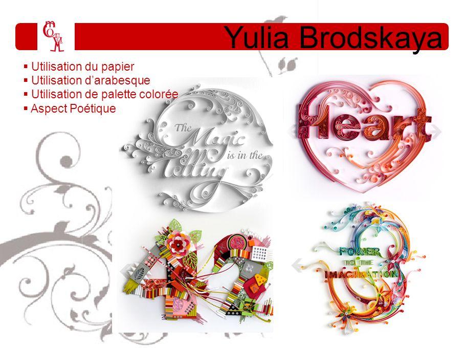 Yulia Brodskaya Utilisation du papier Utilisation darabesque Utilisation de palette colorée Aspect Poétique