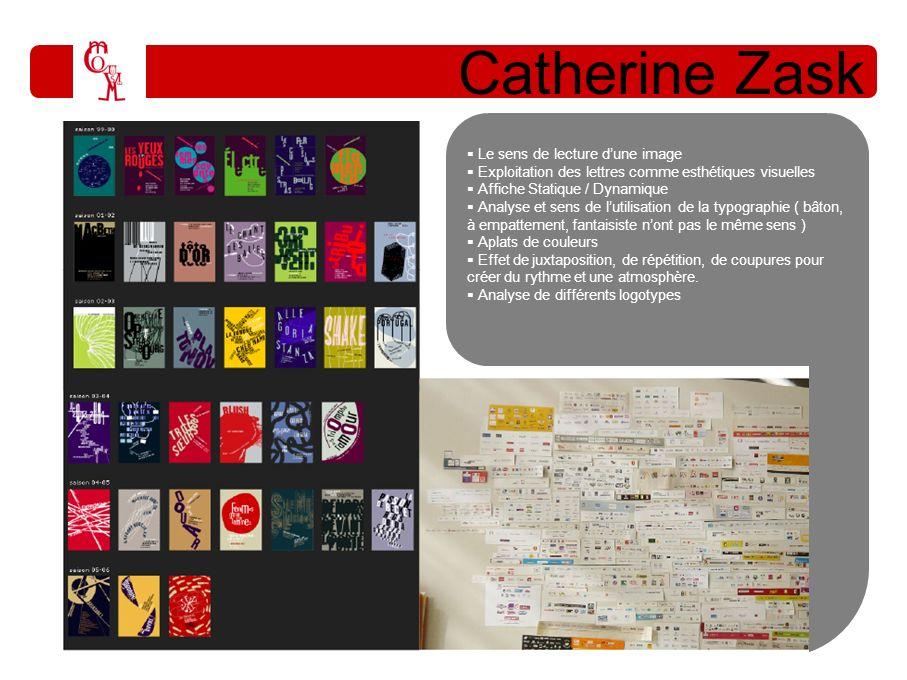 Catherine Zask Le sens de lecture dune image Exploitation des lettres comme esthétiques visuelles Affiche Statique / Dynamique Analyse et sens de luti