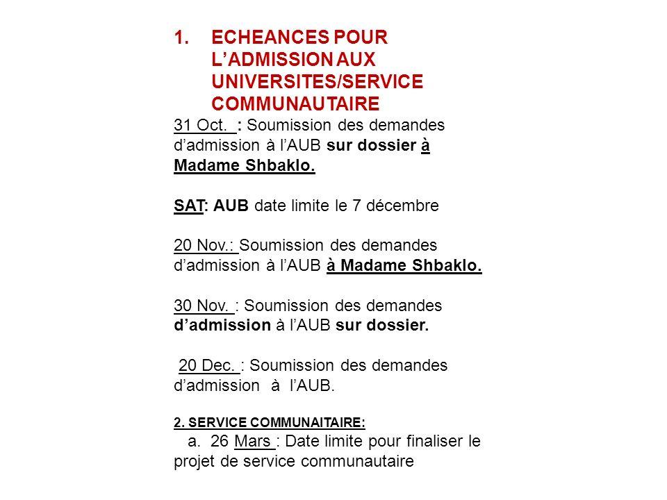 1.ECHEANCES POUR LADMISSION AUX UNIVERSITES/SERVICE COMMUNAUTAIRE 31 Oct.