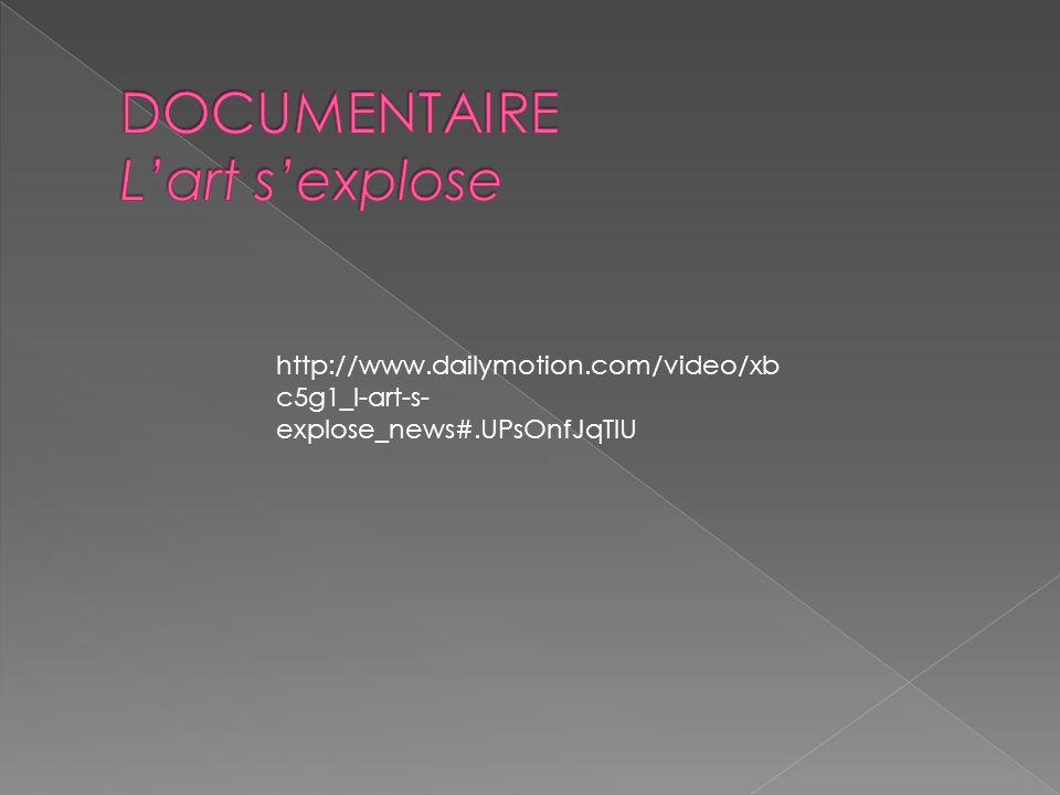 http://www.dailymotion.com/video/xb c5g1_l-art-s- explose_news#.UPsOnfJqTIU