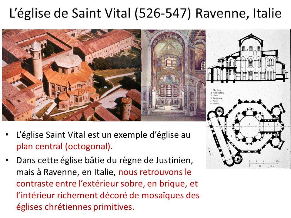 Léglise de Saint Vital (526-547) Ravenne, Italie Léglise Saint Vital est un exemple déglise au plan central (octogonal). Dans cette église bâtie du rè