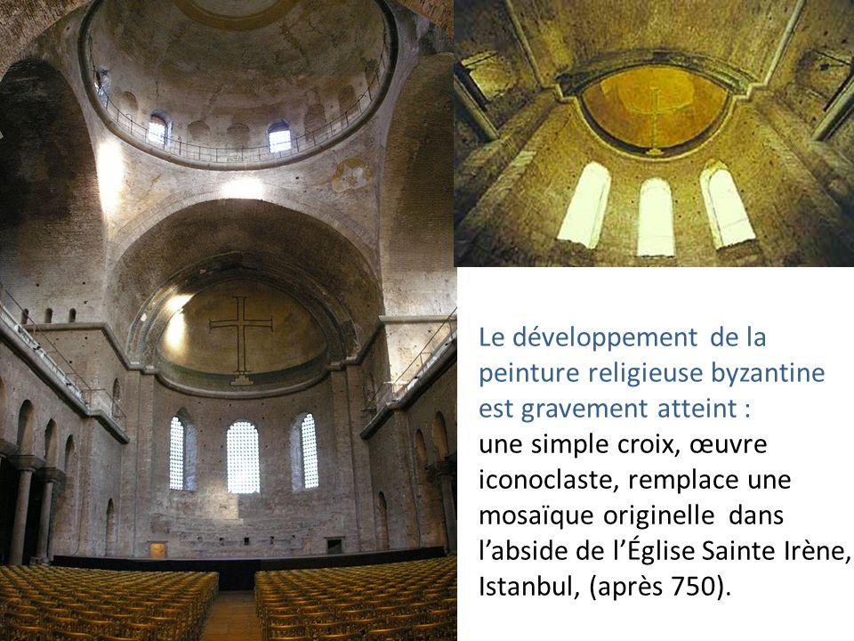 Le développement de la peinture religieuse byzantine est gravement atteint : une simple croix, œuvre iconoclaste, remplace une mosaïque originelle dan