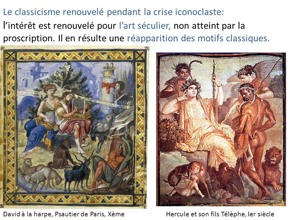 Le classicisme renouvelé pendant la crise iconoclaste: l intérêt est renouvelé pour lart séculier, non atteint par la proscription. Il en résulte une