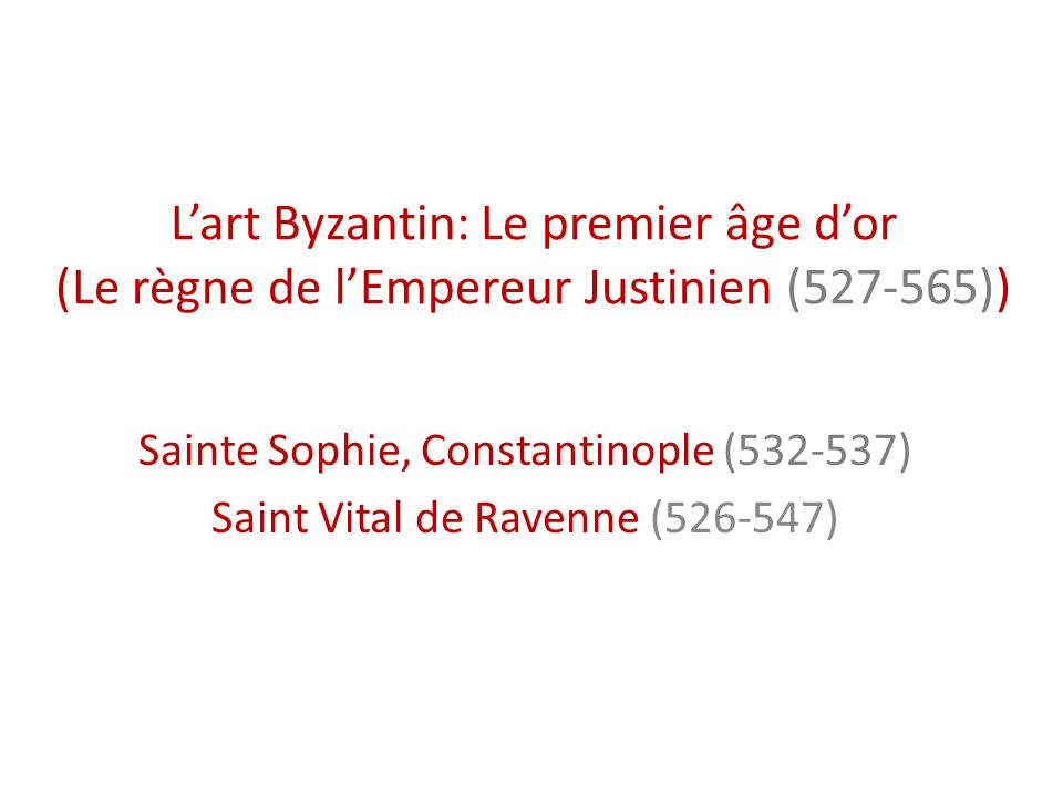 Résumé: Art Byzantin Le premier âge dor: le règne de lEmpereur Justinien (527-565) La crise iconoclaste (726-843) Le second âge dor (fin IXème jusquau XIème siècle) Les « renaissances » dans lart byzantin