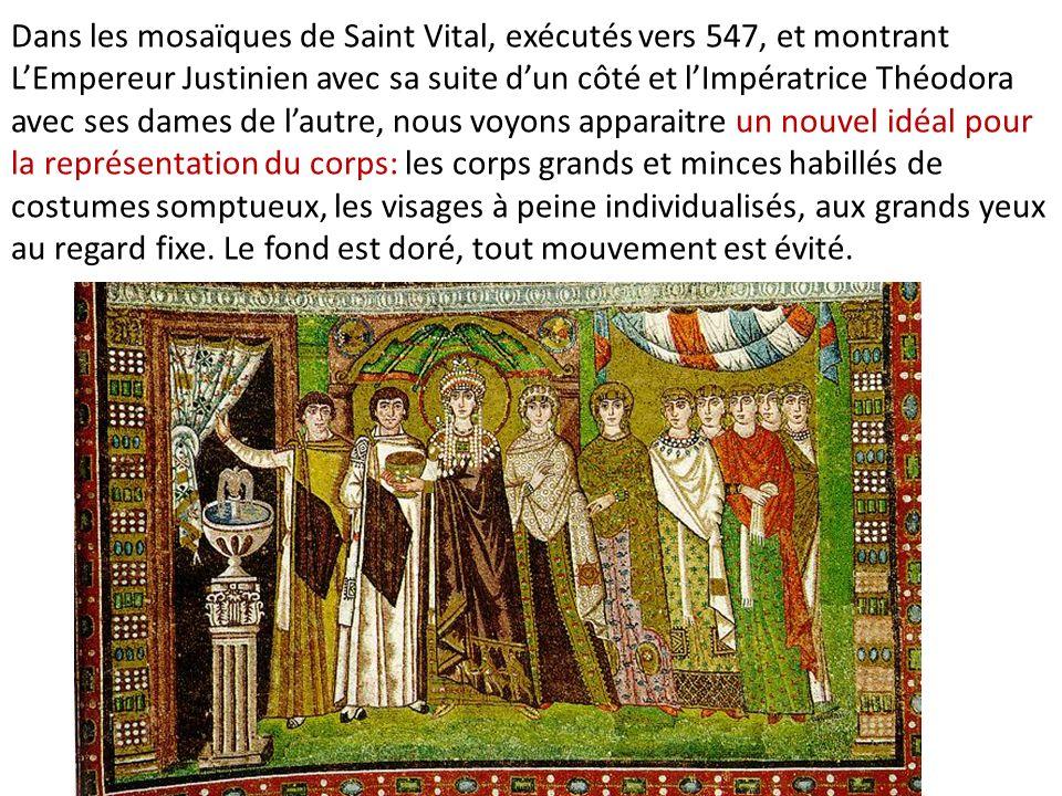 Dans les mosaïques de Saint Vital, exécutés vers 547, et montrant LEmpereur Justinien avec sa suite dun côté et lImpératrice Théodora avec ses dames d