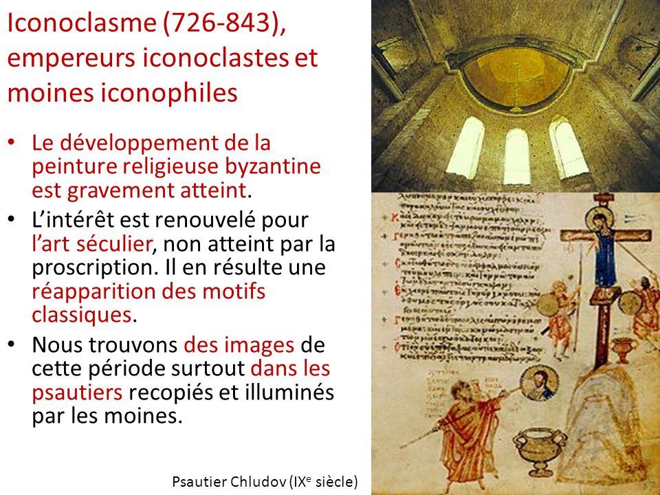 Iconoclasme (726-843), empereurs iconoclastes et moines iconophiles Le développement de la peinture religieuse byzantine est gravement atteint. Lintér