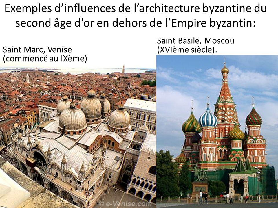 Exemples dinfluences de larchitecture byzantine du second âge dor en dehors de lEmpire byzantin: Saint Basile, Moscou (XVIème siècle). Saint Marc, Ven