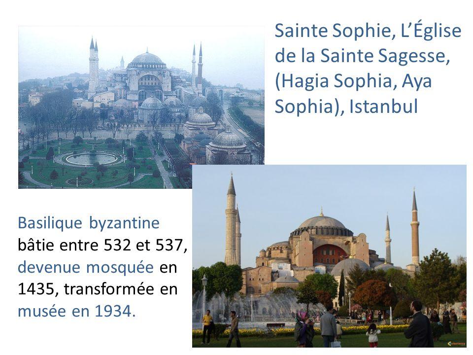 Basilique byzantine bâtie entre 532 et 537, devenue mosquée en 1435, transformée en musée en 1934. Sainte Sophie, LÉglise de la Sainte Sagesse, (Hagia
