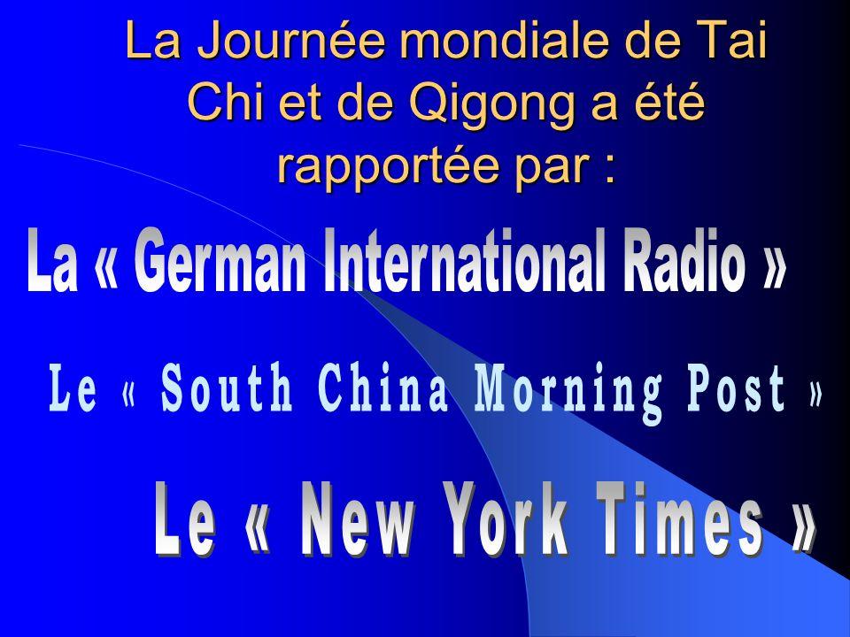 La Journée mondiale de Tai Chi et de Qigong a été rapportée par :