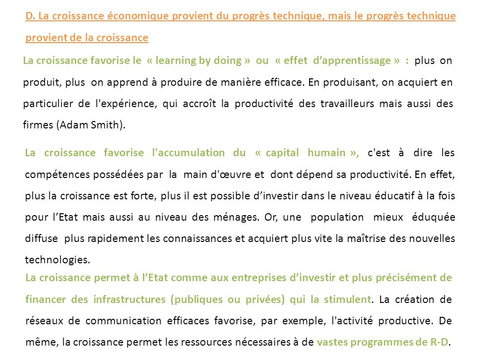 La croissance favorise le « learning by doing » ou « effet dapprentissage » : plus on produit, plus on apprend à produire de manière efficace. En prod