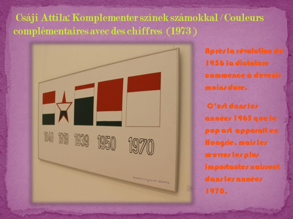 Les artistes hongrois ne représentent pas les objets quotidiens de la société de consommation, mais les symboles du communisme : létoile rouge à cinq branches, la faucille et le marteau ou bien les portraits des leaders politiques communistes.