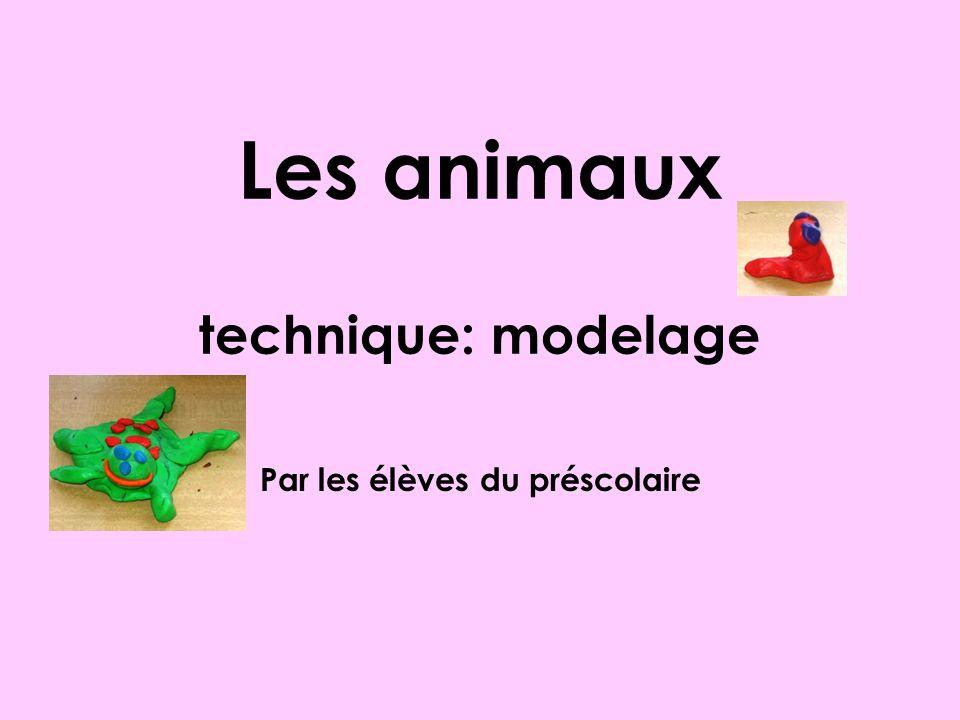 Les animaux technique: modelage Par les élèves du préscolaire