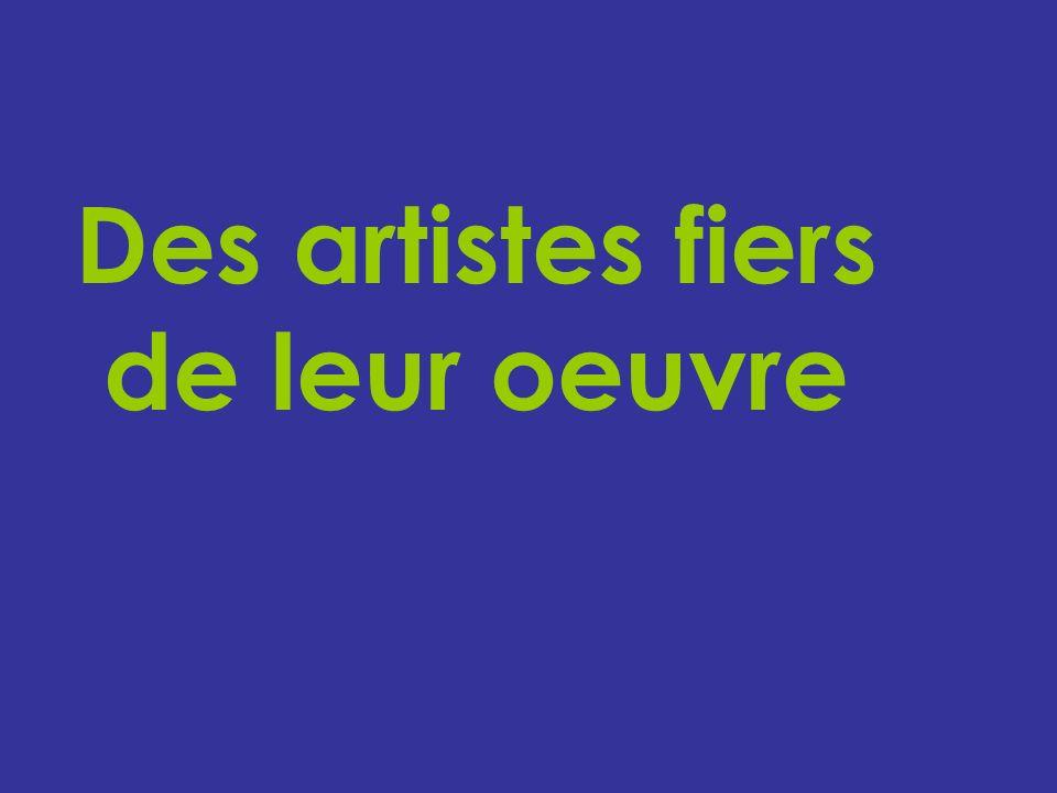 Des artistes fiers de leur oeuvre