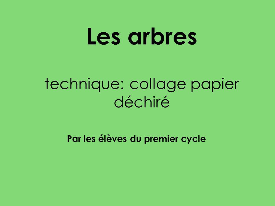 Les arbres technique: collage papier déchiré Par les élèves du premier cycle