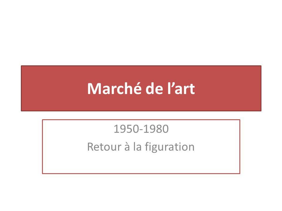 Marché de lart 1950-1980 Retour à la figuration