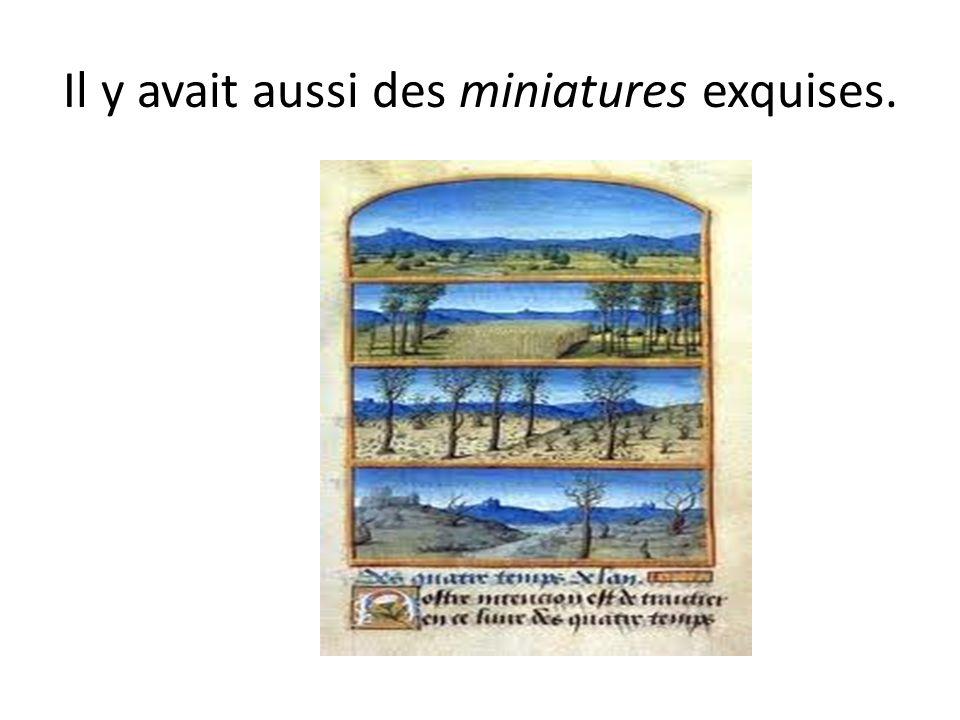 Il y avait aussi des miniatures exquises.