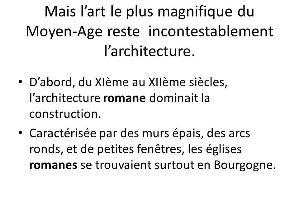 Mais lart le plus magnifique du Moyen-Age reste incontestablement larchitecture. Dabord, du XIème au XIIème siècles, larchitecture romane dominait la
