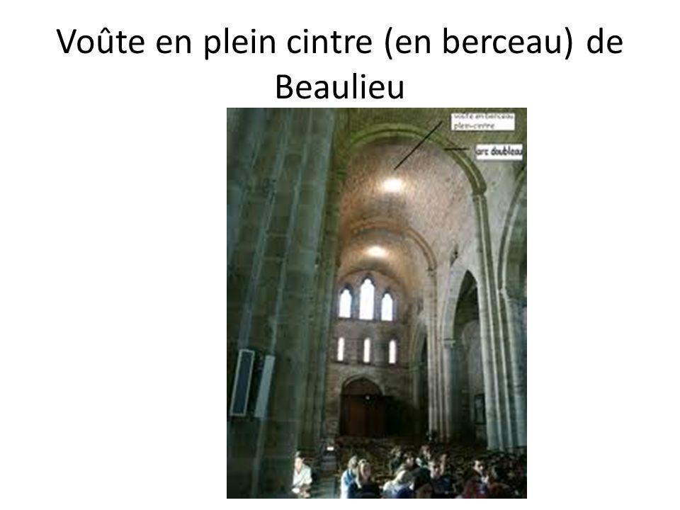 Voûte en plein cintre (en berceau) de Beaulieu