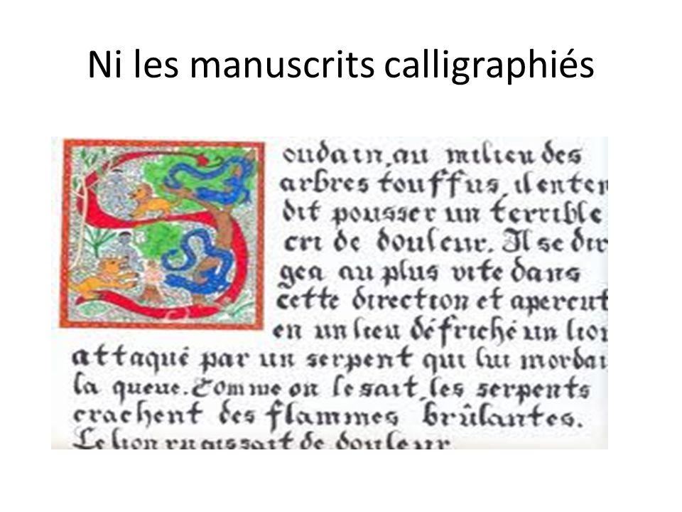 Ni les manuscrits calligraphiés