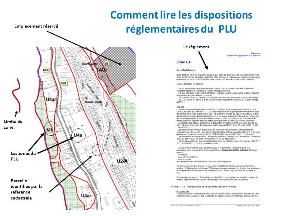 Comment lire les dispositions réglementaires du PLU Emplacement réservé Parcelle identifiée par la référence cadastrale Limite de zone Le règlement Le