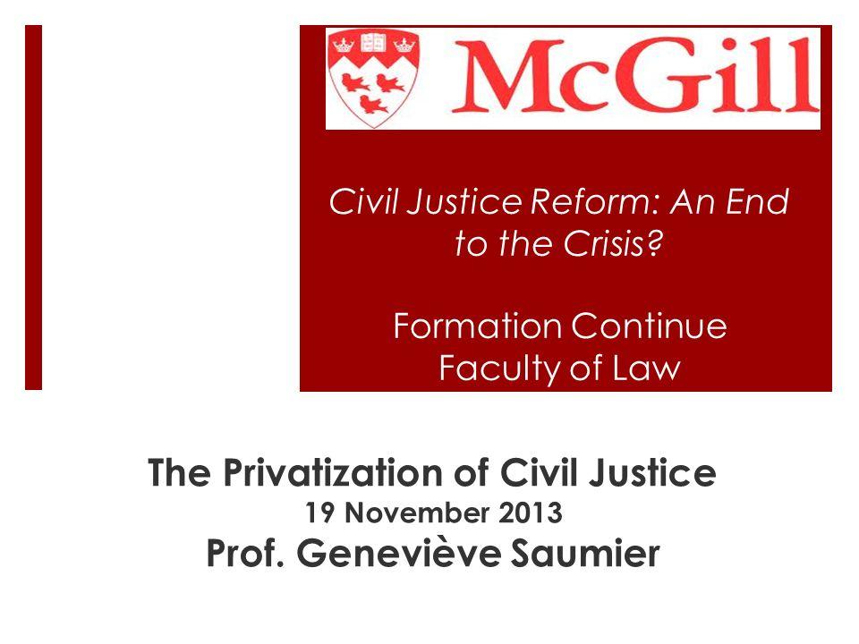 La justice privée et les parties vulnérables en droit québécois Justice privée: accessible à tous Dimension consensuelle de la justice privée Protection contre limposition unilatérale de la justice privée.