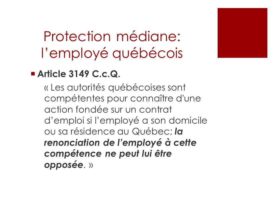 Protection médiane: lemployé québécois Article 3149 C.c.Q.