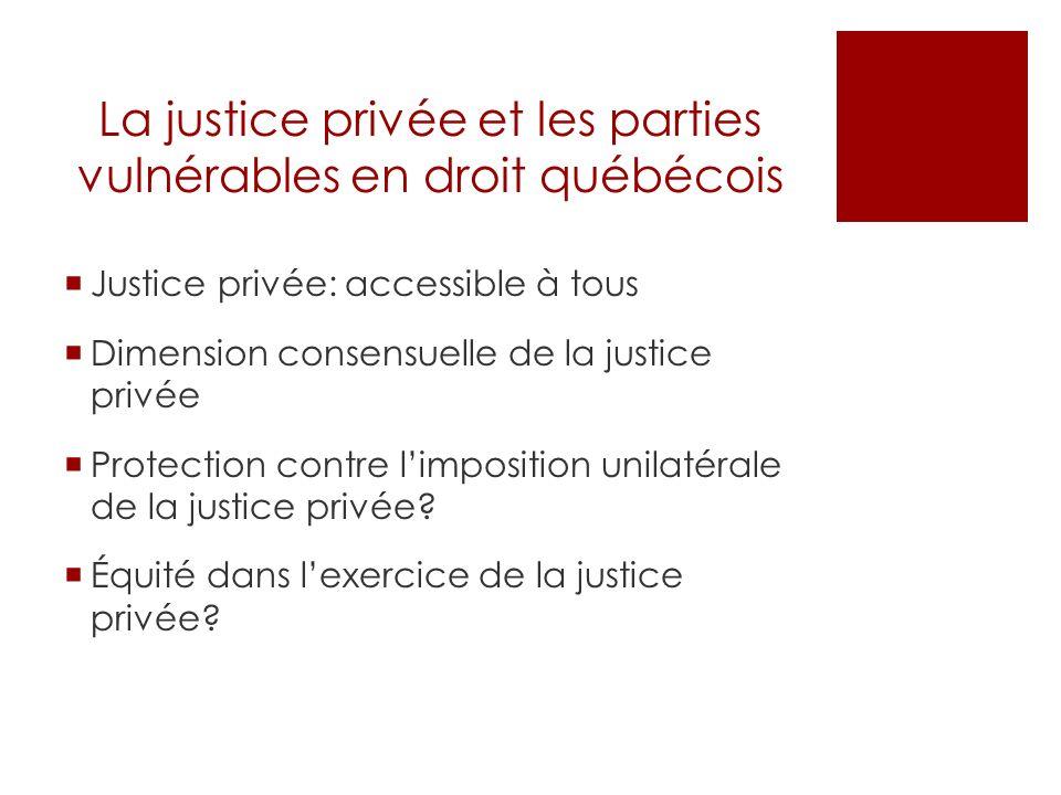 Larbitrage (privé) et les parties vulnérables en droit québécois Quelles parties .