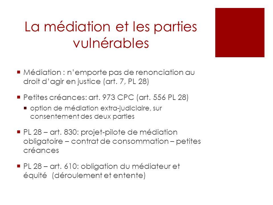 La médiation et les parties vulnérables Médiation : nemporte pas de renonciation au droit dagir en justice (art.