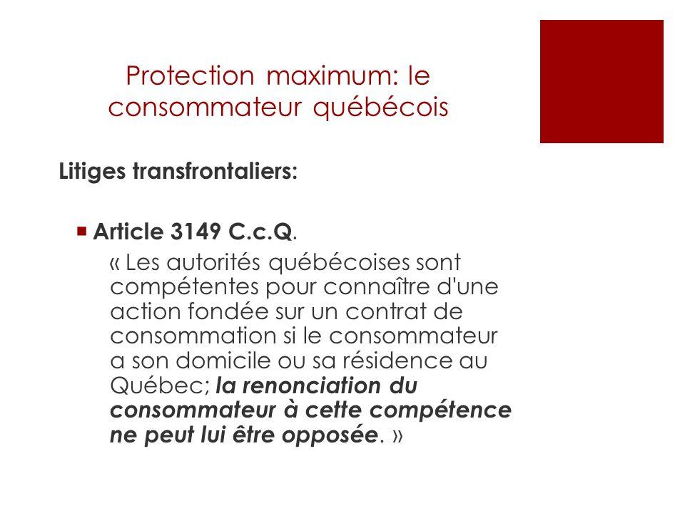 Protection maximum: le consommateur québécois Transactions par internet Si le commerçant est à létranger Art.