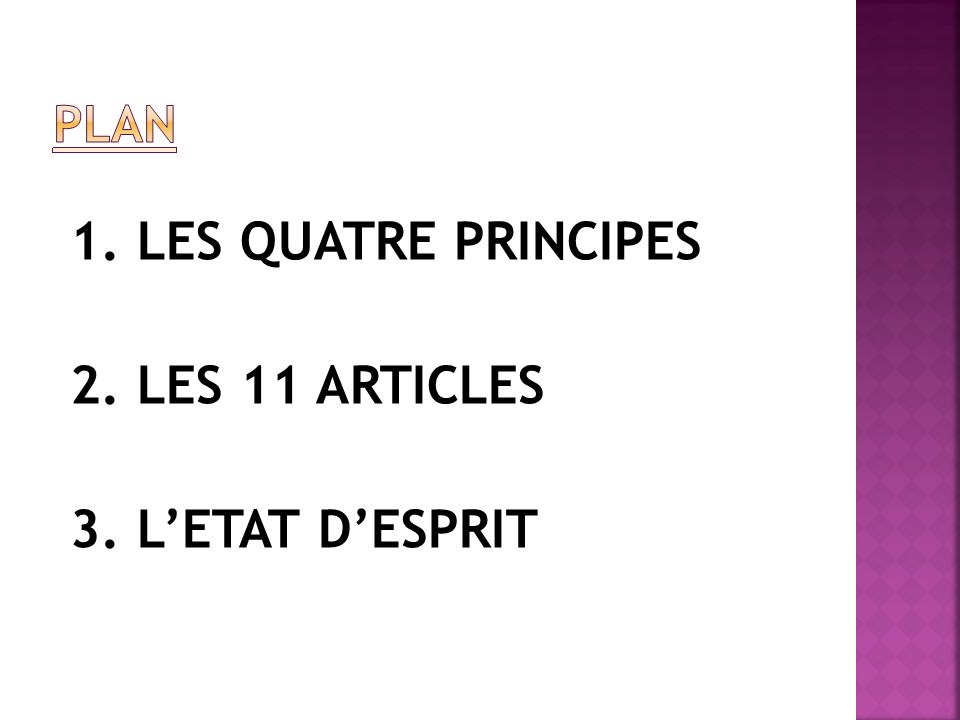 1. LES QUATRE PRINCIPES 2. LES 11 ARTICLES 3. LETAT DESPRIT