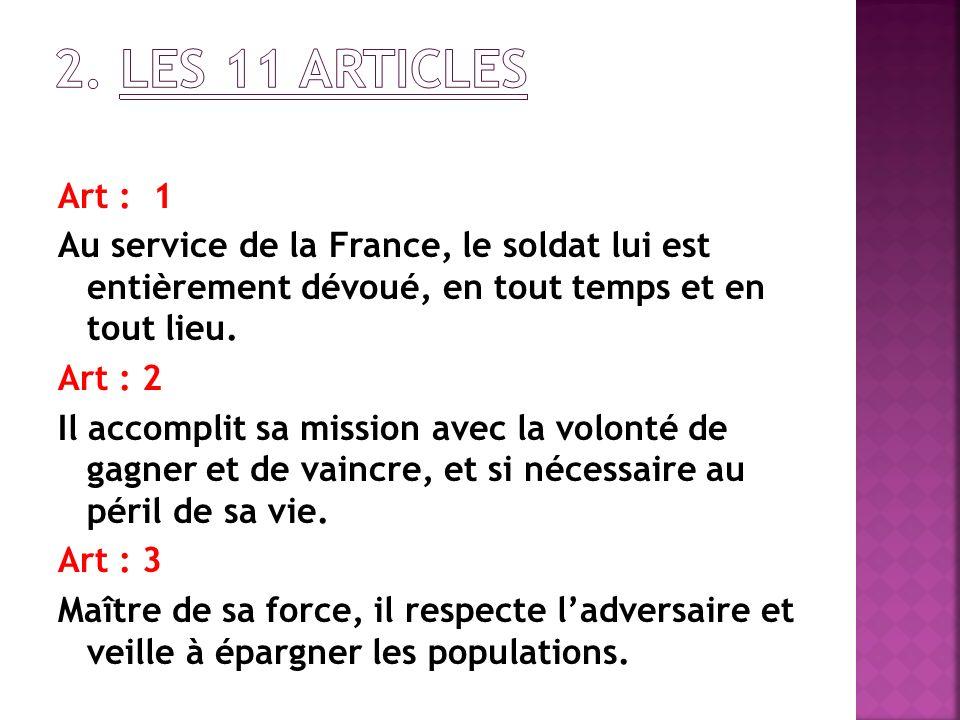Art : 4 Il obéit aux ordres, dans le respect des lois, des coutumes de la guerre et des conventions internationales.