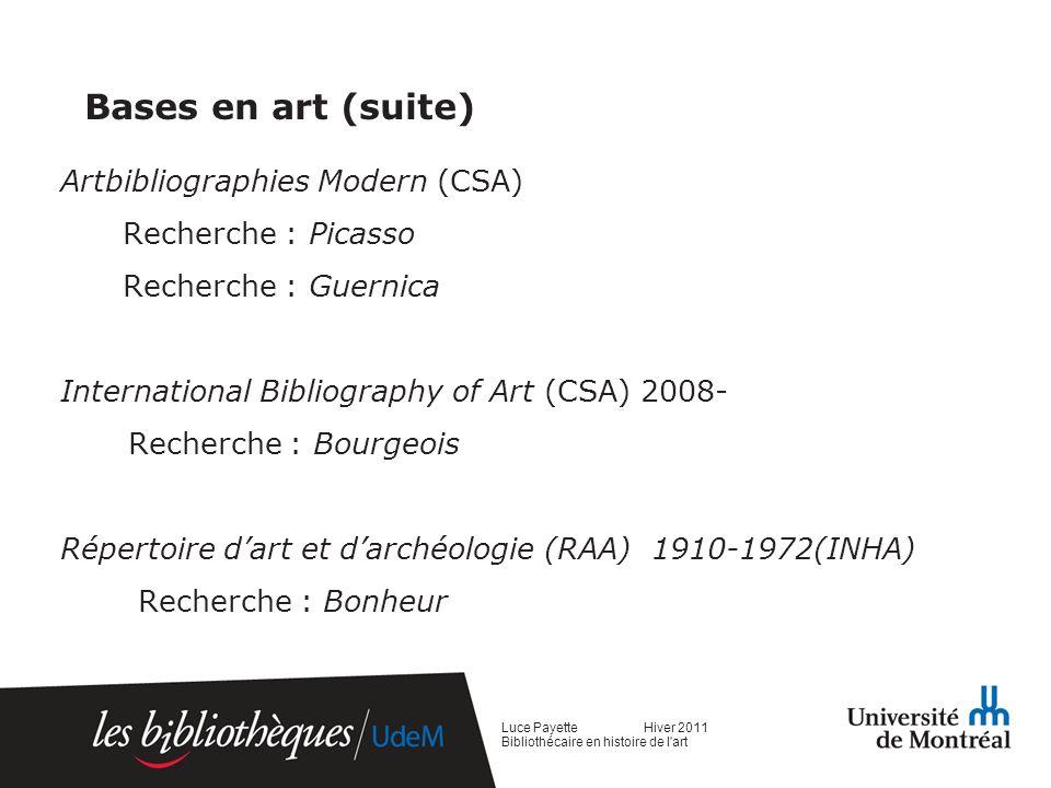 Bases en art (suite) Artbibliographies Modern (CSA) Recherche : Picasso Recherche : Guernica International Bibliography of Art (CSA) 2008- Recherche :