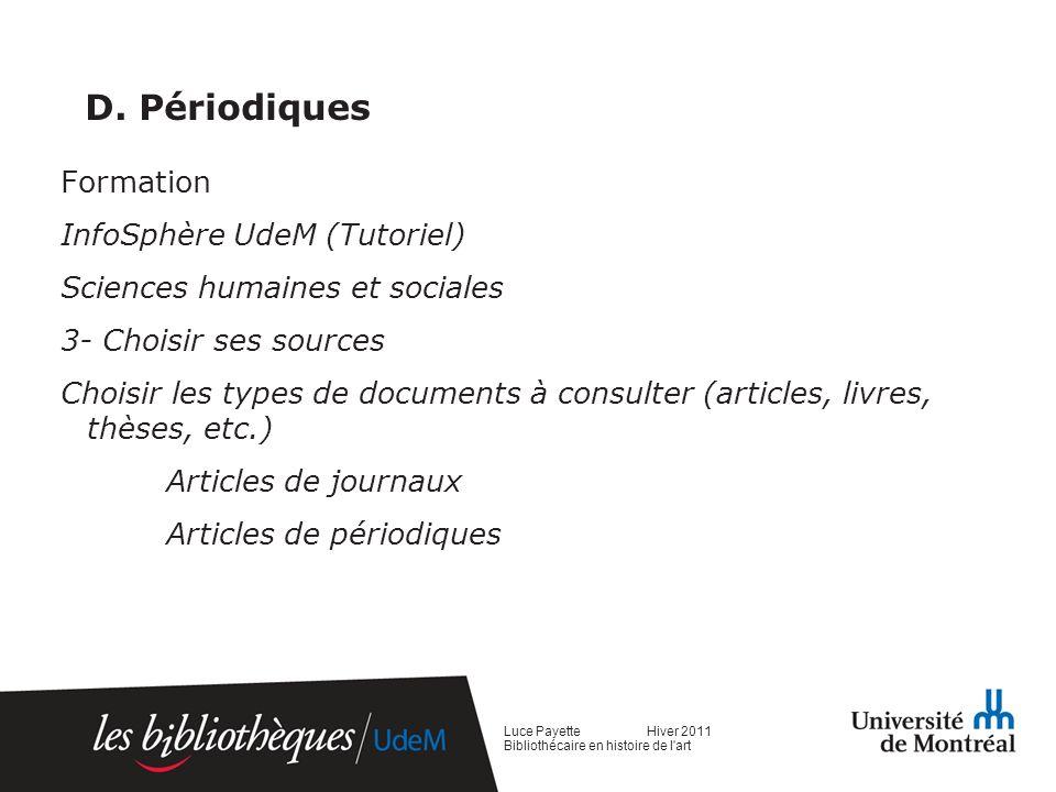 D. Périodiques Formation InfoSphère UdeM (Tutoriel) Sciences humaines et sociales 3- Choisir ses sources Choisir les types de documents à consulter (a