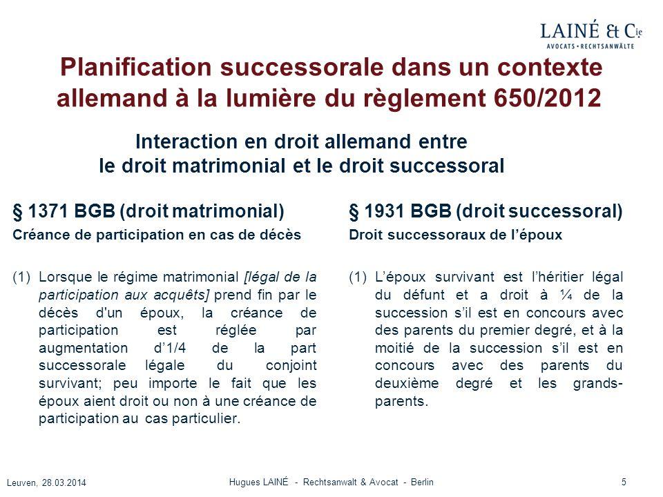 Planification successorale dans un contexte allemand à la lumière du règlement 650/2012 § 1371 BGB (droit matrimonial) Créance de participation en cas