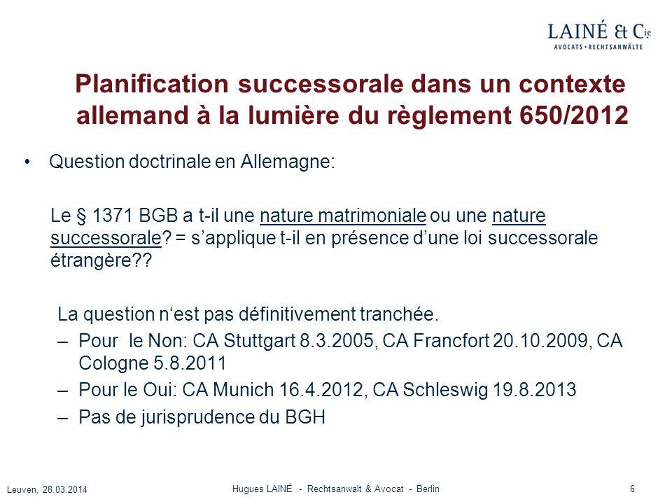 Planification successorale dans un contexte allemand à la lumière du règlement 650/2012 Question doctrinale en Allemagne: Le § 1371 BGB a t-il une nat