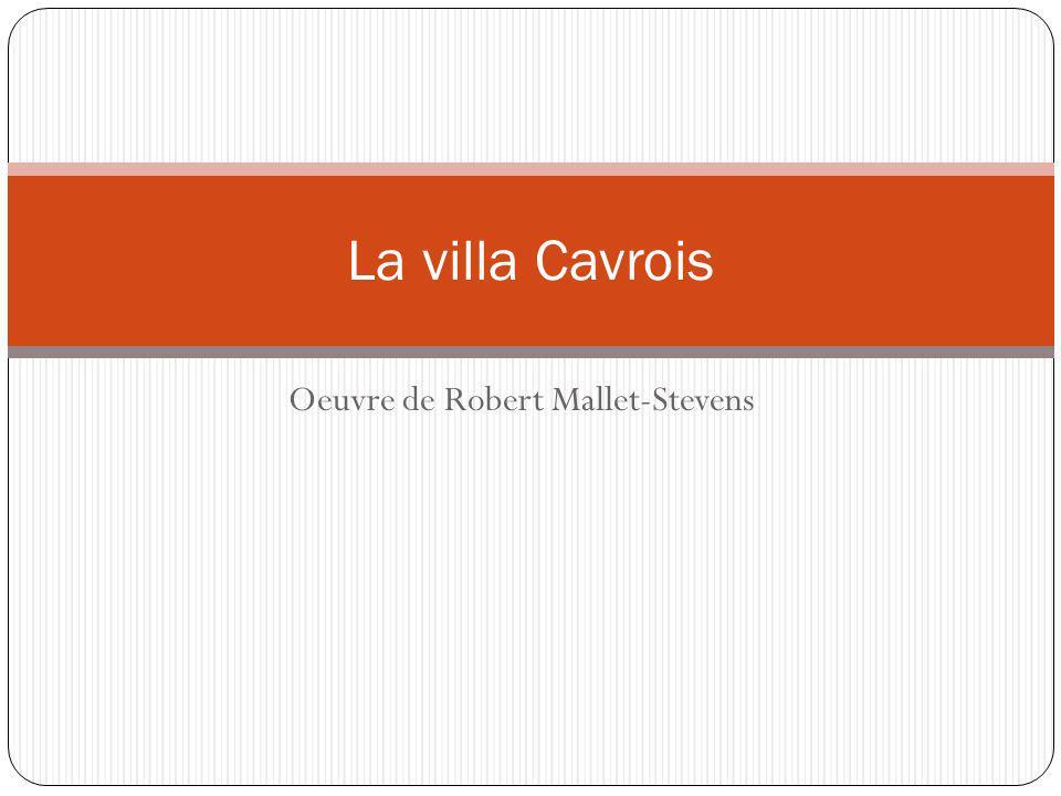 Oeuvre de Robert Mallet-Stevens La villa Cavrois