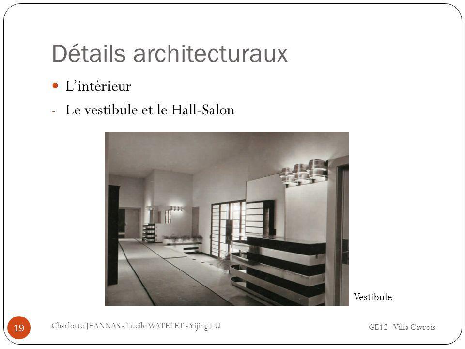 Détails architecturaux Lintérieur - Le vestibule et le Hall-Salon 19 Charlotte JEANNAS - Lucile WATELET - Yijing LU GE12 - Villa Cavrois Vestibule